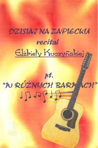 """Elżbieta  Kuczyńska  - Koncert piosenek """"W różnych barwach"""""""