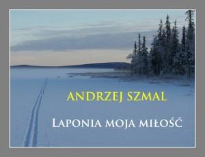A. Szmal - Laponia moja miłość
